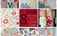 8 Greaet Bonnie and Camille Quilts...