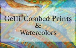 Gelli Arts® Combed Prints & Watercolors!...