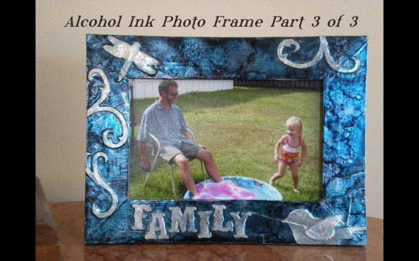 Embossed Alcohol Ink Photo Frame - Part Three -  Keepsake Crafts...