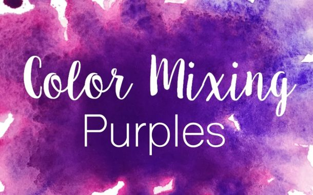 Color Mixing Series: Purples | How to Mix Purples in Watercolor |...