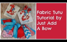 HOW TO: Make a Fabric Tutu Tutoral By Just Add A Bow...