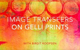 Beautiful Image Transfers on Gelli Arts® Printed Backgrounds!...