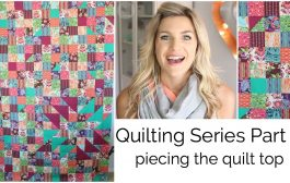 Quilting Series Part 2: Piecing the Quilt Top...