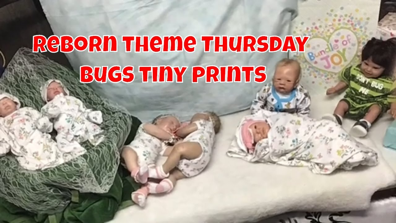 reborn theme thursday bugs tiny prints (not or kids)...